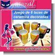TAZAS DE CERAMICA DECORADAS JUEGO DE 6 UNIDADES